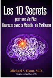 Download Les 10 Secrets pour une Vie Plus Heureuse avec la Maladie de Parkinson