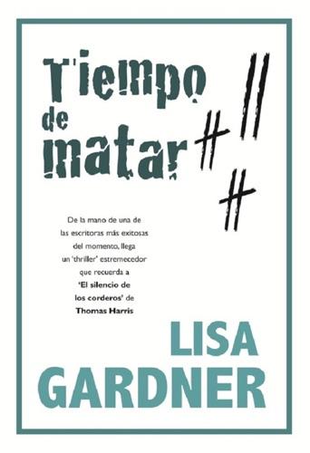 Lisa Gardner - Tiempo de matar