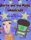 Bertie And The Magic Wheelchair