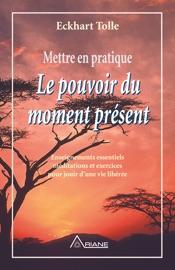 Mettre en pratique Le pouvoir du moment présent PDF Download