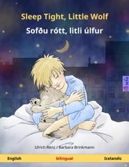Sleep Tight, Little Wolf – Sofðu rótt, litli úlfur (English – Icelandic)