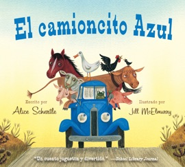 El Camioncito Azul Little Blue Truck Spanish Edition