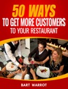50 Ways For A Restaurant To Get More Customers
