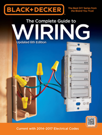 Black & Decker Complete Guide to Wiring, 6th Edition book