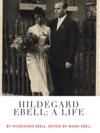 Hildegard Ebell A Life