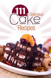 111 Delicious Cake recipes