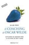 El Coaching De Oscar Wilde Genios Para La Vida Cotidiana