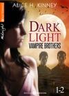 Dark Light - Vampire Brothers Vol 1-2