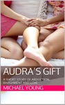 Audras Gift A Short Story Of Abduction Ravishment And Love