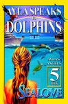 Ayla Speaks To Dolphins - Book 5 - Aylas Angels