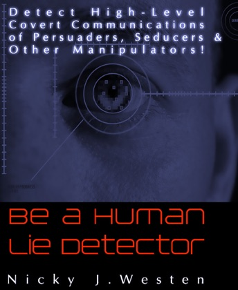 Be A Human Lie Detector : Detect Covert Communications of Persuaders, Seducers and Other Manipulators! image