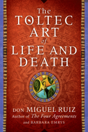 The Toltec Art of Life and Death book