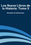 Los Nueve Libros de la Historia: Tomo 5