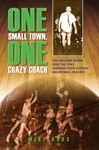 One Small Town One Crazy Coach