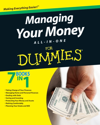 John Wiley & Sons, Inc. - Managing Your Money All-In-One For Dummies