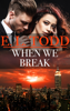 E. L. Todd - When We Break (Forever and Ever #39) artwork