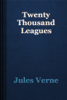Jules Verne - Twenty Thousand Leagues artwork