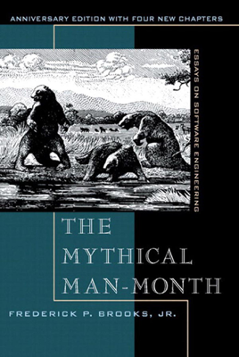 Mythical Man-Month, The: Essays on Software Engineering, Anniversary Edition, 2/e - Frederick P. Brooks book