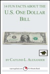 14 Fun Facts About The US One Dollar Bill Educational Version