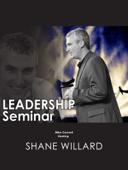Leadership Seminar - hosting Shane Willard (6 sermons)