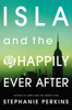 Stephanie Perkins - Isla and the Happily Ever After artwork
