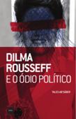 Dilma Rousseff e o ódio político Book Cover