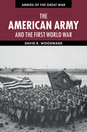 The American Army and the First World War book