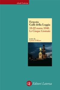 18-22 marzo 1848. Le Cinque Giornate da Ernesto Galli della Loggia