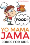 Yo Mama Jama - Food Jokes For Kids