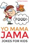 Yo Mama Jama - Food Jokes For Kids