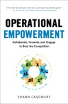 Operational Empowerment Collaborate Innovate And Engage To Beat The Competition