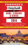 Frommers EasyGuide To Rome Florence And Venice  2014