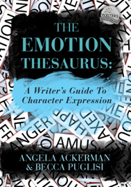 The Emotion Thesaurus: A Writer's Guide to Character Expression book
