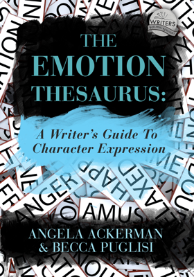The Emotion Thesaurus: A Writer's Guide to Character Expression - Becca Puglisi & Angela Ackerman book
