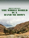 The Whole World Is A Hand Me Down