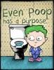 Even Poop Has a Purpose