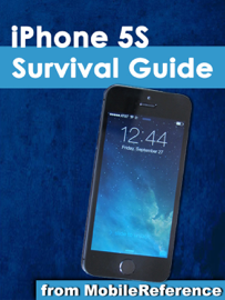 iPhone 5S Survival Guide: Step-by-Step User Guide for the iPhone 5S and iOS 7: Getting Started, Downloading FREE eBooks, Taking Pictures, Making Video Calls, Using eMail, and Surfing the Web book
