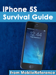 iPhone 5S Survival Guide: Step-by-Step User Guide for the iPhone 5S and iOS 7: Getting Started, Downloading FREE eBooks, Taking Pictures, Making Video Calls, Using eMail, and Surfing the Web ebook