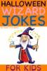 Halloween Wizard Jokes For Kids