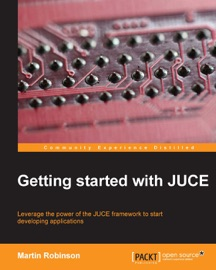 Getting Started with JUCE - Martin Robinson