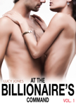 At the Billionaire's Command – Vol. 1