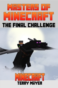 Minecraft: Masters of Minecraft - The Final Challenge