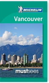 Vancouver MustSees Michelin Guide 2013