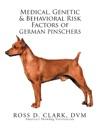 Medical Genetic  Behavioral Risk Factors Of German Pinschers