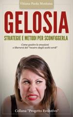Gelosia: Strategie e Metodi per Sconfiggerla
