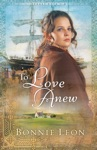 To Love Anew Sydney Cove Book 1
