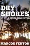 Dry Shores A Hawaii Crime Novel