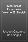 Memoirs of Casanova — Volume 23: English