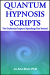 QUANTUM HYPNOSIS SCRIPTS- Neo-Ericksonian Scripts That Will Supercharge Your Sessions