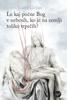 Le kaj počne Bog v nebesih, ko je na zemlji toliko trpečih? - Karel Gržan
